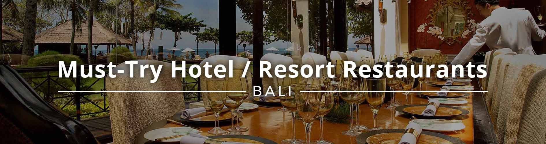 Must Try Restaurants In Hotels Or Resorts Bali Voucher Hotel Intercontinental Resort Jimbaran Is For Sure Food Lovers Paradise Heres A List Of The And Which Are When